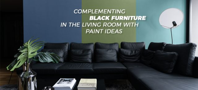 COMPLEMENTING BLACK FURNITURE IN THE LIVING ROOM WITH PAINT IDEAS - Paint Works London